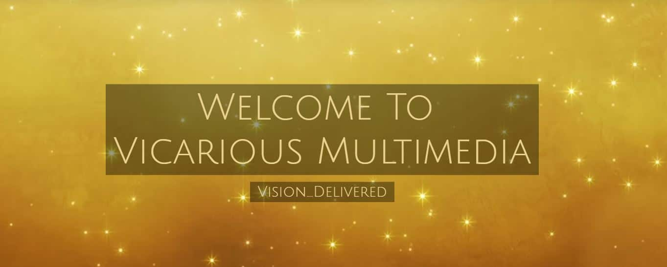 Welcome to Vicarious Multimedia